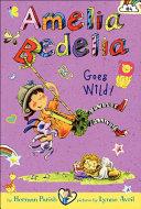 Amelia Bedelia Goes Wild