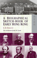 A Biographical Sketch book of Early Hong Kong