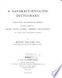A Sanskṛit-English Dictionary Etymologically and Philologically Arranged