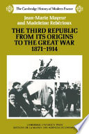 The Third Republic from Its Origins to the Great War  1871 1914
