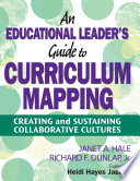 An Educational Leader s Guide to Curriculum Mapping