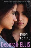 Moon at Nine by Deborah Ellis