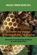 Initiation and Practice in Modern Holistic Beekeeping