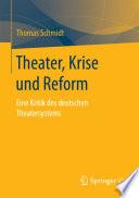 Theater, Krise und Reform