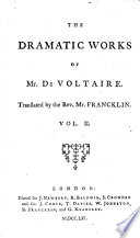 The Works of M  de Voltaire  A dissertation on antient and modern tragedy  Semiramis  The death of Caesar  Amelia  or  The duke of Foix
