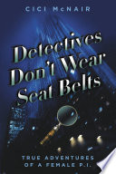 Detectives Don t Wear Seat Belts