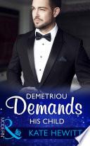 Demetriou Demands His Child  Mills   Boon Modern   Secret Heirs of Billionaires  Book 4