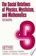 The Social Relations of Physics  Mysticism  and Mathematics