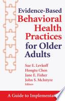 Evidence Based Behavioral Health Practices for Older Adults