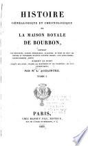 Histoire Généalogique Et Chronologique de la Maison Royale de Bourbon