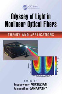 Odyssey Of Light In Nonlinear Optical Fibers : is a collection of groundbreaking research that portrays...