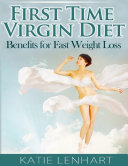 download ebook first time virgin diet: benefits for fast weight loss pdf epub