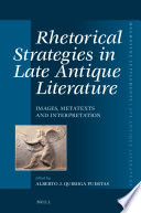 Rhetorical Strategies in Late Antique Literature