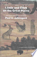 Lewis and Clark on the Great Plains Portion Of The Famous Expedition Through The American