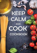 Keep Calm and Cook Cookbook