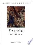 Du prodige au miracle