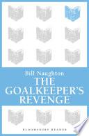 The Goalkeeper s Revenge