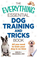 The Everything Essential Dog Training and Tricks Book