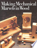 Making Mechanical Marvels in Wood