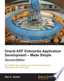 Oracle ADF Enterprise Application Development     Made Simple   Second Edition