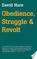 Obedience  Struggle and Revolt