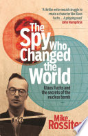 The Spy Who Changed The World by Mike Rossiter