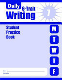 Daily 6 Trait Writing  Grade 7 Individual Student Practice Book