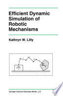 Efficient Dynamic Simulation Of Robotic Mechanisms