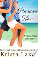 Hurricane Kisses  A Billionaire Love Story