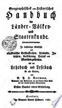 Geographisches und Historisches Handbuch der Länder- Völker- und Staatenkunde