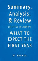Summary  Analysis   Review of Heidi Murkoff s What to Expect the First Year by Eureka