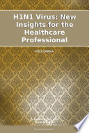 H1n1 Virus New Insights For The Healthcare Professional 2012 Edition