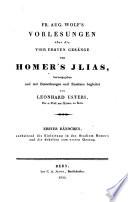 Fr  Aug  Wolf s Vorlesungen   ber die vier ersten Ges  nge von Homer s Ilias  herausg  und mit Bemerkungen und Zus  tzen begleitet von L  Usteri  2 B  ndchen