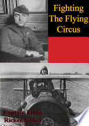 Fighting The Flying Circus  Illustrated Edition
