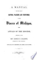 A Manual for the Use of Rectors  Wardens and Vestrymen  in the Diocese of Michigan  with Annals of the Diocese
