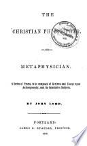The Christian Philosopher   Metaphysician