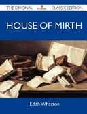 House of Mirth   The Original Classic Edition