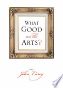 What Good are the Arts? Masters Improve Us Morally And Spiritually? Would Government
