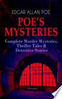 POE   S MYSTERIES  Complete Murder Mysteries  Thriller Tales   Detective Stories  Illustrated