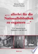 --Allerlei für die Nationalbibliothek zu Ergattern