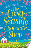 The Cosy Seaside Chocolate Shop  The perfect heartwarming summer escape from the Kindle bestselling author Book PDF