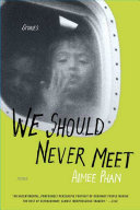 We Should Never Meet by Aimee Phan