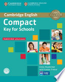 Compact Key for Schools Student s Book without Answers with CD ROM