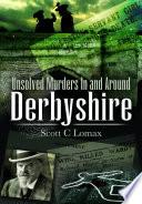 Unsolved Murders in and Around Derbyshire Pdf/ePub eBook