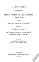 A Dictionary of the First  Or Oldest Words in the English Language