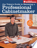 Jim Tolpin s Guide to Becoming a Professional Cabi