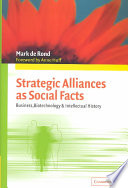 Strategic Alliances as Social Facts Based On In Depth Biotechnology Case Studies