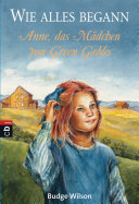 Wie alles begann   Anne  das M  dchen von Green Gables