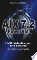 Aix 7 2 Powervm Unix Virtualization And Security An Administrator S Guide