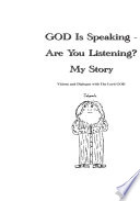 God Is Speaking   Are You Listening  : and channel his will into the written...